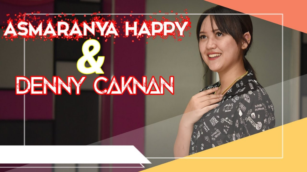 [VIDEO] Asmaranya Happy Dengan Denny Caknan