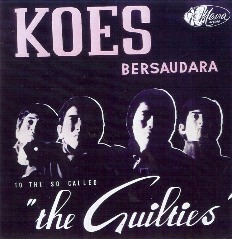 <strong><em>To The So Called The Guilties</em> (Koes Bersaudara, 1965)</strong>